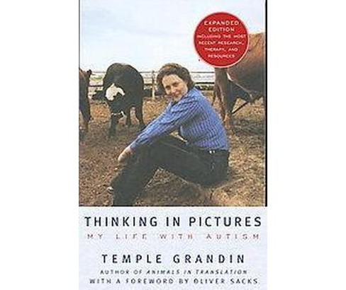 Thinking in Pictures : And Other Reports from My LIfe with Autism (Reissue) (Paperback) (Temple Grandin) - image 1 of 1