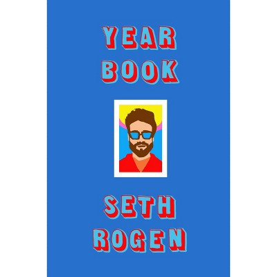 Yearbook - by Seth Rogen (Hardcover)