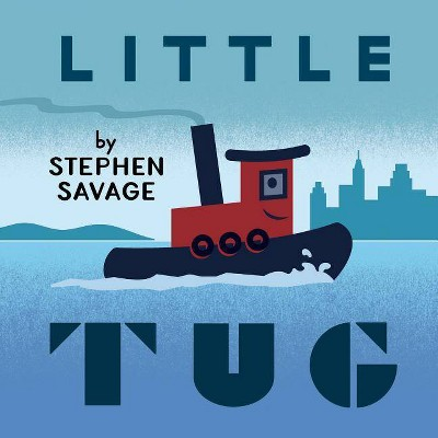 Little Tug - by Stephen Savage (Board_book)