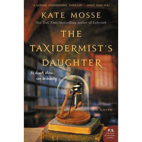 The Taxidermist's Daughter - by  Kate Mosse (Paperback) - image 1 of 1