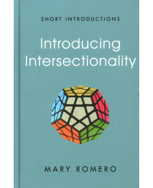 Introducing Intersectionality -  (Short Introductions) by Mary Romero (Hardcover) - image 1 of 1