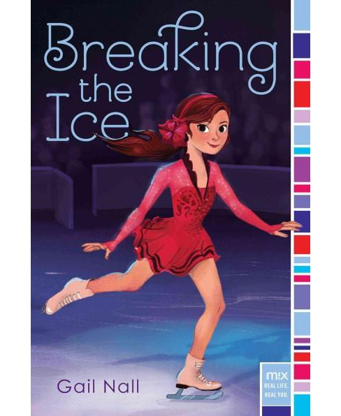 Breaking the Ice (Reprint) (Paperback) (Gail Nall) - image 1 of 1