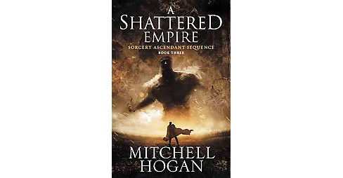 Shattered Empire (Paperback) (Mitchell Hogan) - image 1 of 1