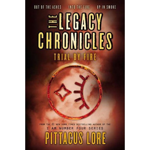 The Legacy Chronicles: Trial by Fire - by  Pittacus Lore (Paperback) - image 1 of 1