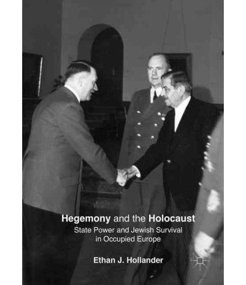 Hegemony and the Holocaust : State Power and Jewish Survival in Occupied Europe (Hardcover) (Ethan J. - image 1 of 1