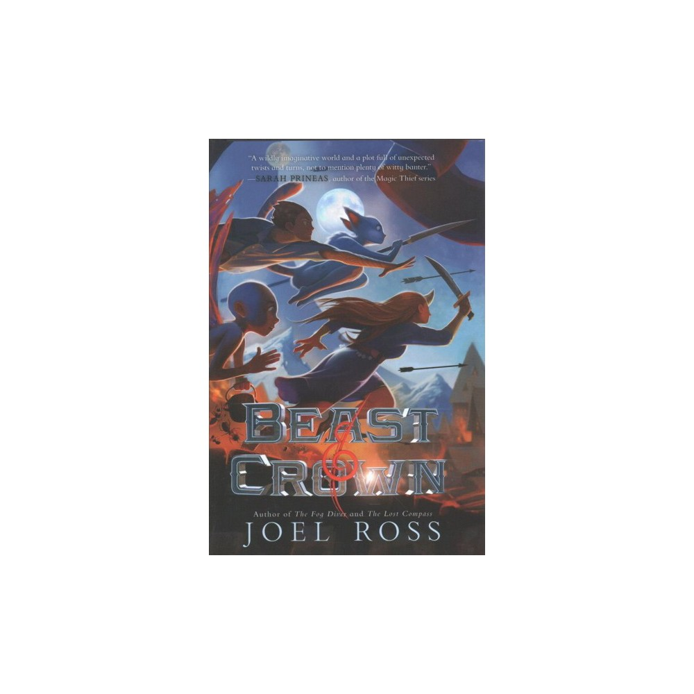 Beast & Crown - (Beast & Crown) by Joel Ross (Hardcover)
