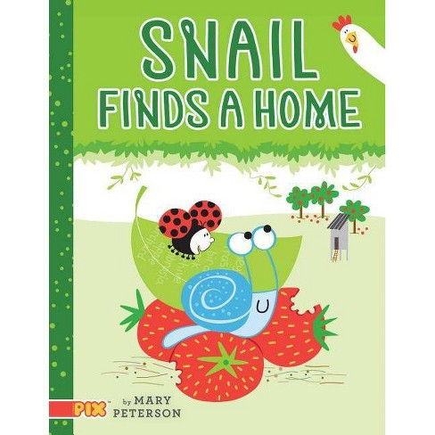 Snail Finds a Home - (Pix) by  Mary Peterson (Hardcover) - image 1 of 1