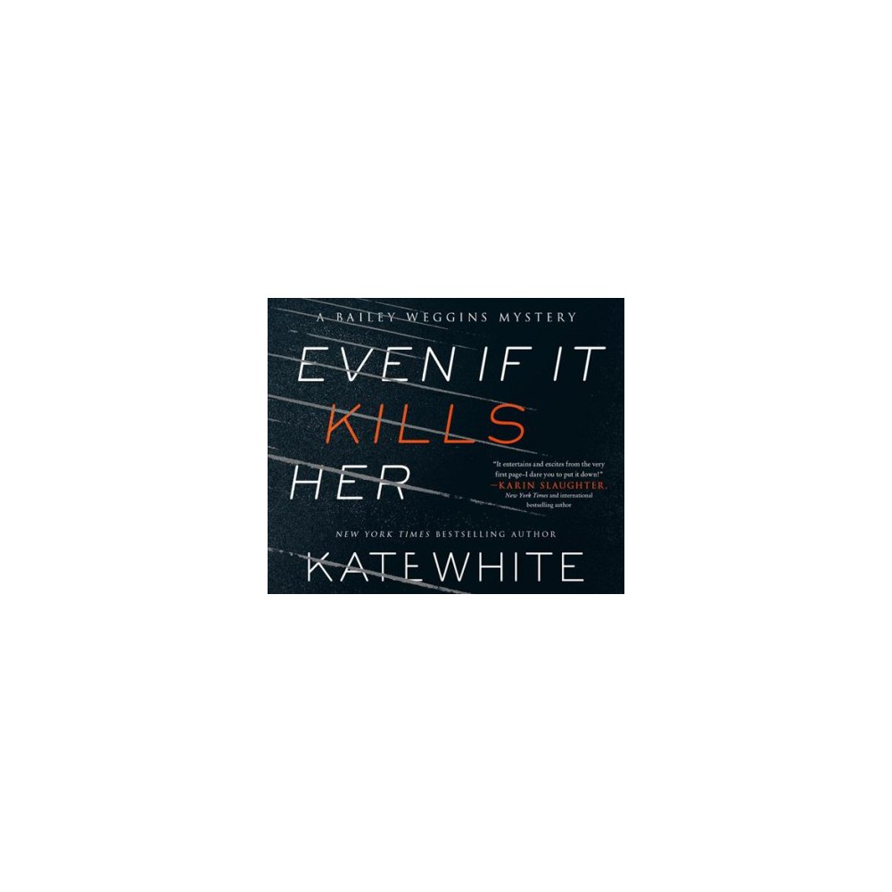 Even If It Kills Her (MP3-CD) (Kate White)