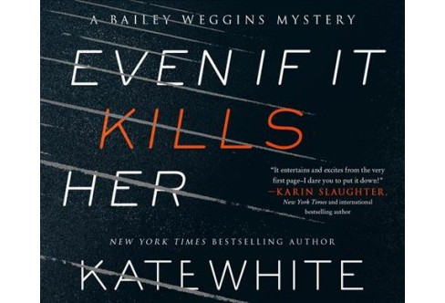 Even If It Kills Her (Unabridged) (CD/Spoken Word) (Kate White) - image 1 of 1