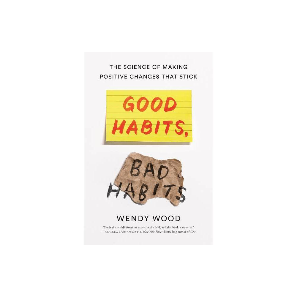 Good Habits Bad Habits By Wendy Wood Hardcover