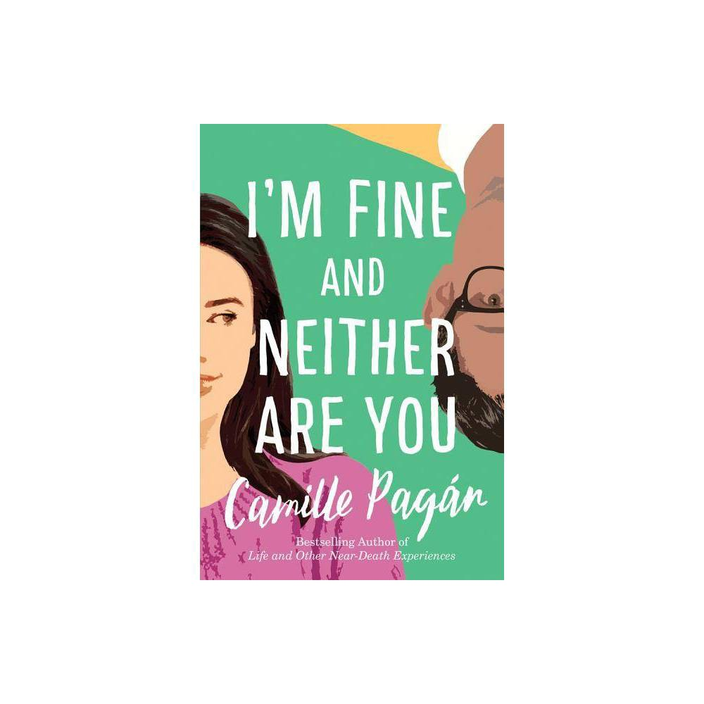 I M Fine And Neither Are You By Camille Pagan Paperback