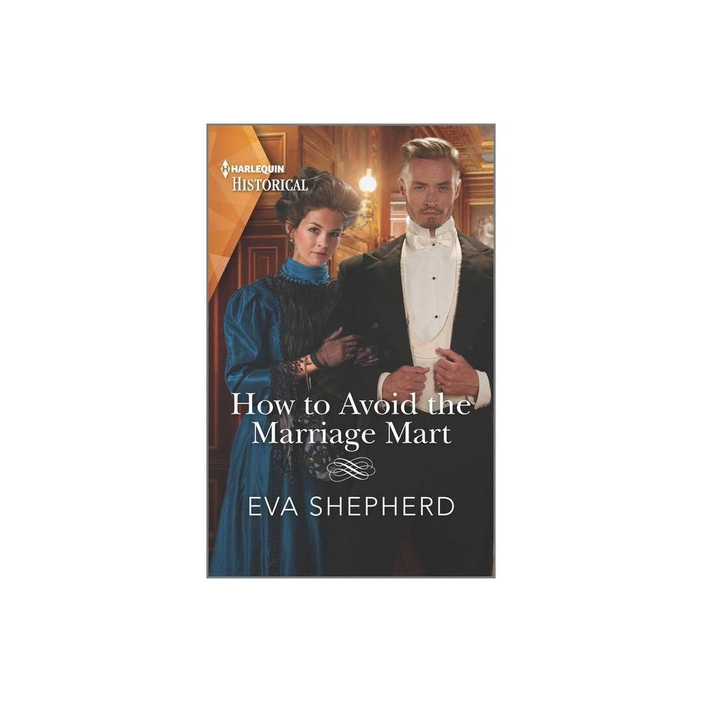 How To Avoid The Marriage Mart Breaking The Marriage Rules By Eva Shepherd Paperback