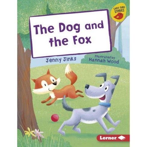The Dog and the Fox - (Early Bird Readers -- Yellow (Early Bird Stories (Tm))) by  Jenny Jinks - image 1 of 1