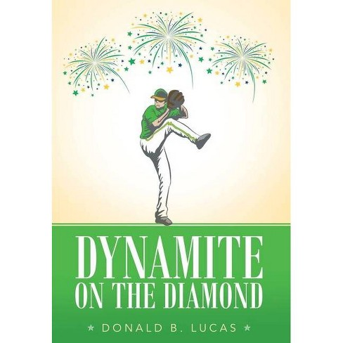 Dynamite on the Diamond - by  Donald B Lucas (Hardcover) - image 1 of 1