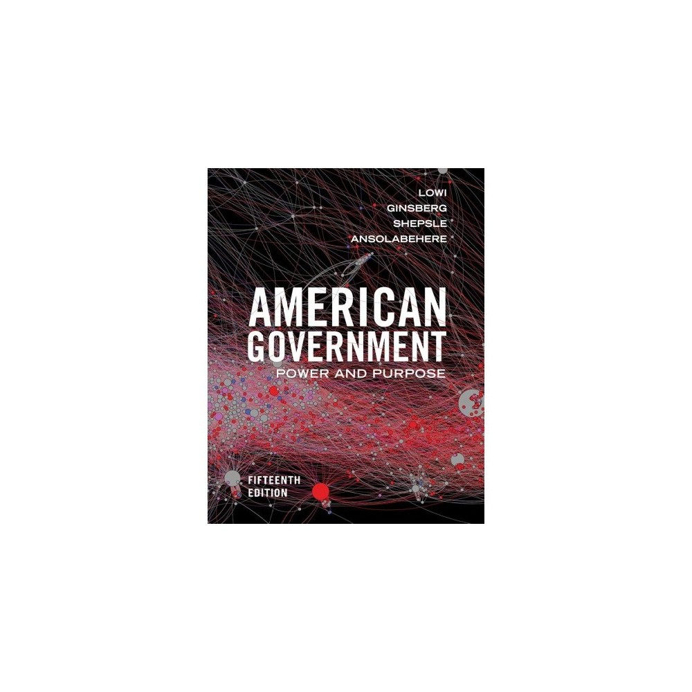 American Government : Power and Purpose - 15 (Hardcover)