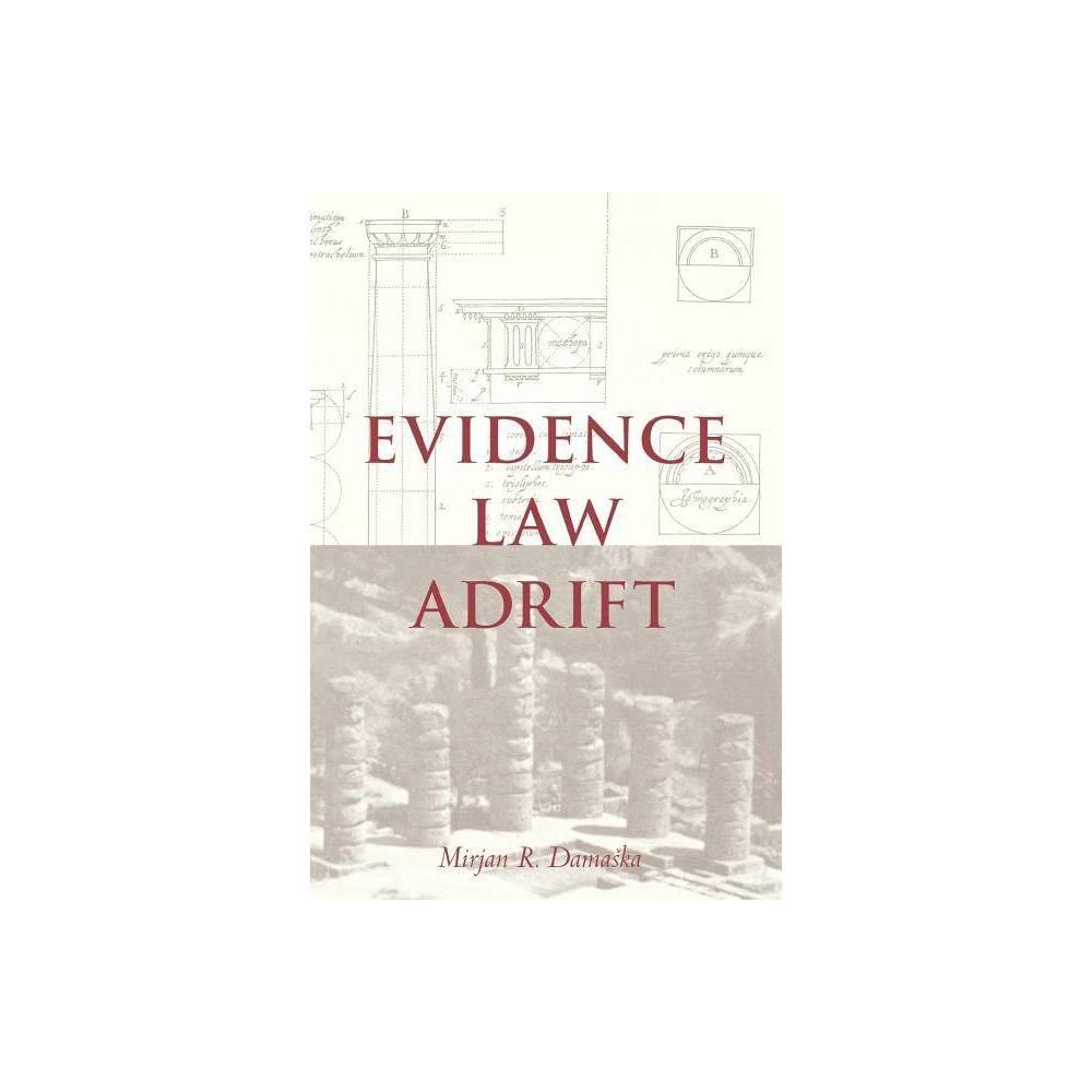 Evidence Law Adrift By Mirjan R Damaska Paperback