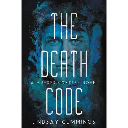 The Murder Complex #2: The Death Code - (Murder Complex, 2) by  Lindsay Cummings (Paperback) - image 1 of 1