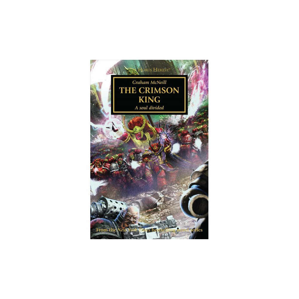 Crimson King : A Soul Divided - (The Horus Heresy) by Graham McNeill (Paperback)