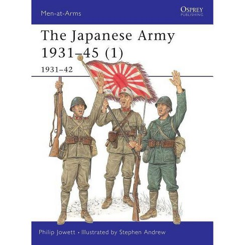 The Japanese Army 1931-45 (1) - (Men-At-Arms (Osprey)) by  Philip Jowett (Paperback) - image 1 of 1