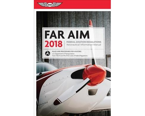 FAR AIM 2018 : Federal Aviation Regulations / Aeronautical Information Manual -  (Paperback) - image 1 of 1