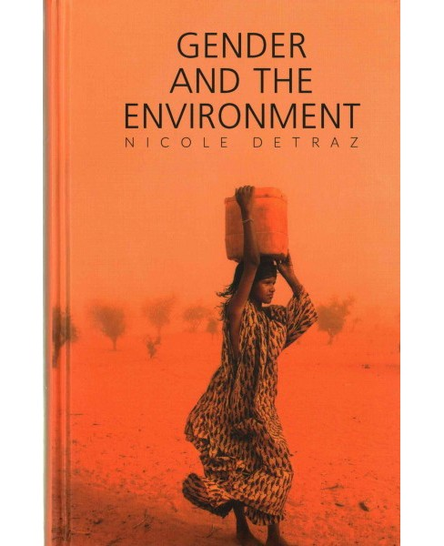 Gender and the Environment (Hardcover) (Nicole Detraz) - image 1 of 1