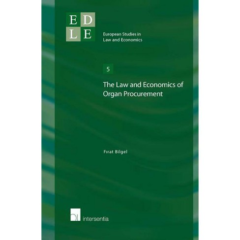 The Law and Economics of Organ Procurement - (European Studies in Law and Economics) by  Firat Bilgel - image 1 of 1