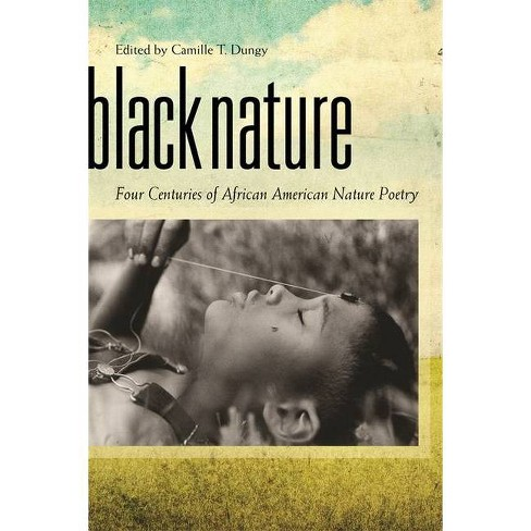 Black Nature - by  Camille T Dungy (Paperback) - image 1 of 1
