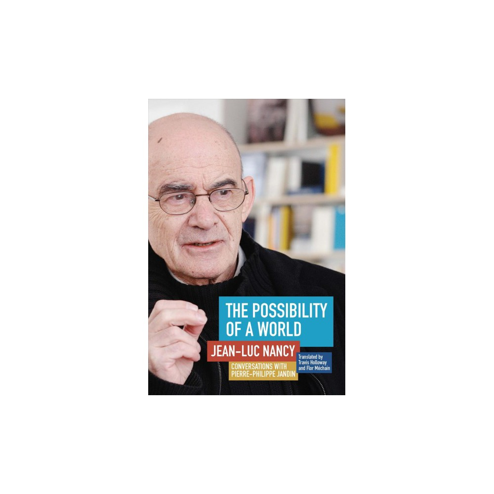 Possibility of a World : Conversations With Pierre-Philippe Jandin (Paperback) (Jean-Luc Nancy)