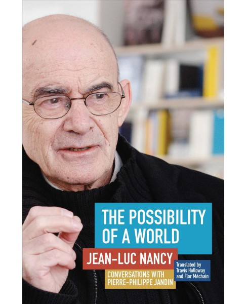 Possibility of a World : Conversations With Pierre-Philippe Jandin (Paperback) (Jean-Luc Nancy) - image 1 of 1