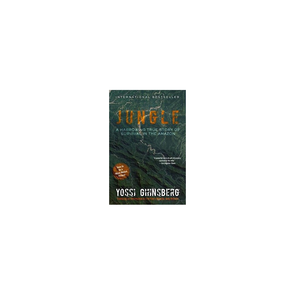 Jungle : A Harrowing True Story of Survival in the Amazon (Reprint) (Paperback) (Yossi Ghinsberg)