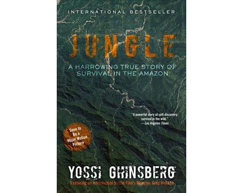 Jungle : A Harrowing True Story of Survival in the Amazon (Reprint) (Paperback) (Yossi Ghinsberg) - image 1 of 1