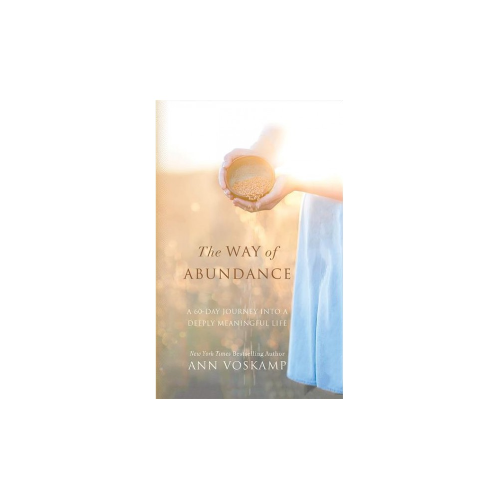 Way of Abundance : A 60-day Journey into a Deeply Meaningful Life, Library Edition - Unabridged