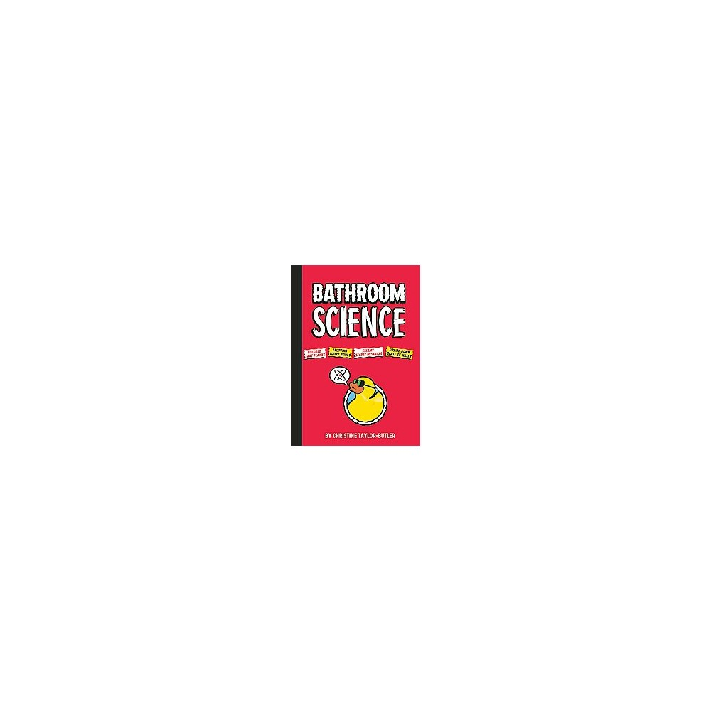 Bathroom Science : 70 Fun and Wacky Science Experiments (Paperback) (Christine Taylor-Butler)