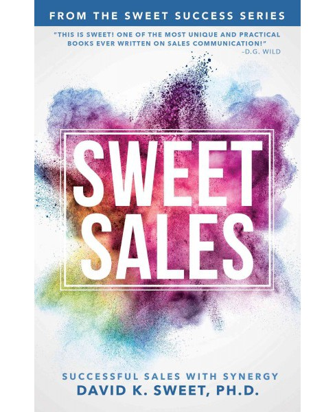 Sweet Sales : Successful Sales With Synergy (Paperback) (David Sweet) - image 1 of 1