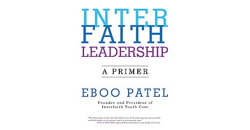 Interfaith Leadership : A Primer (Paperback) (Eboo Patel) - image 1 of 1