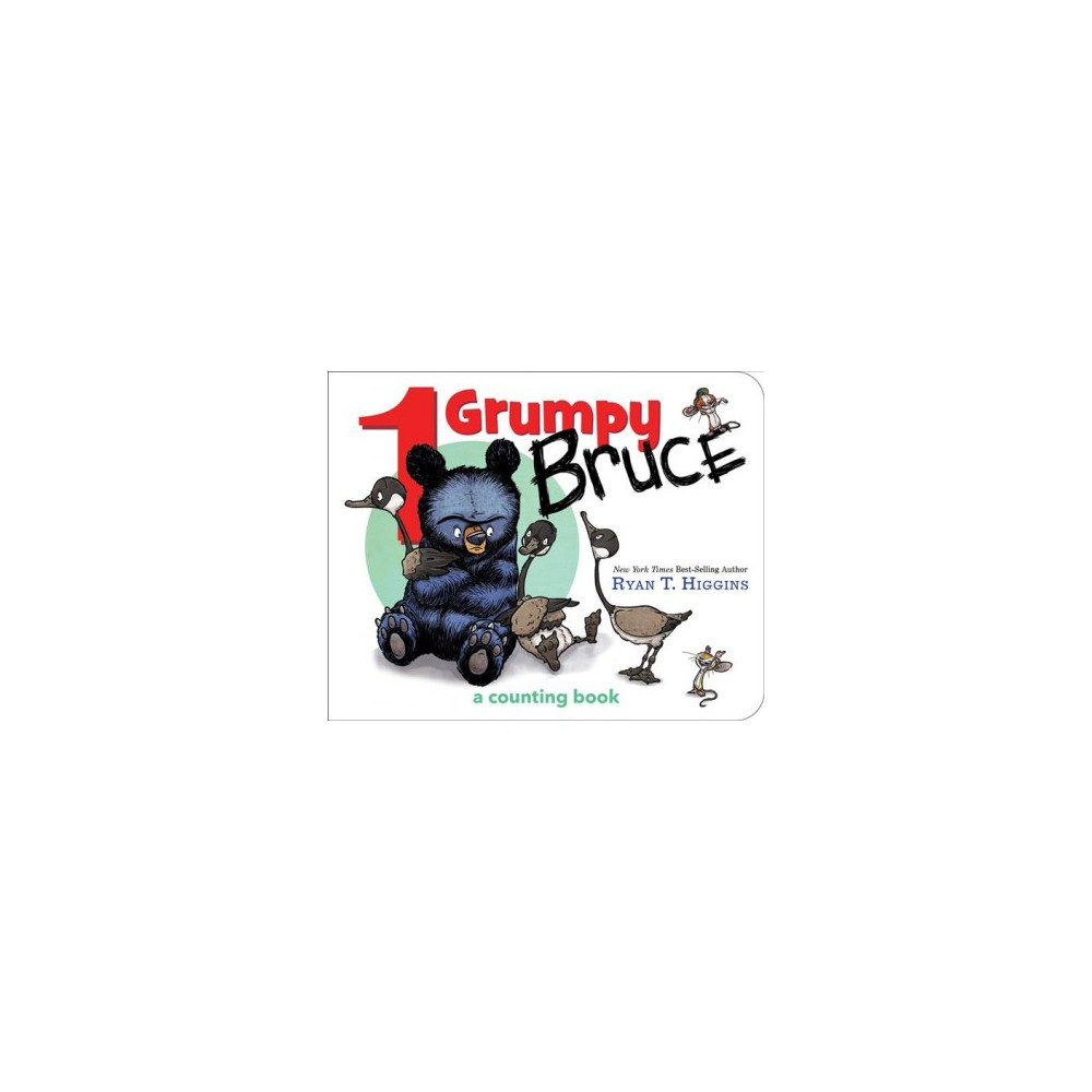1 Grumpy Bruce : A Counting Board Book - (Mother Bruce) by Ryan T. Higgins (Hardcover)