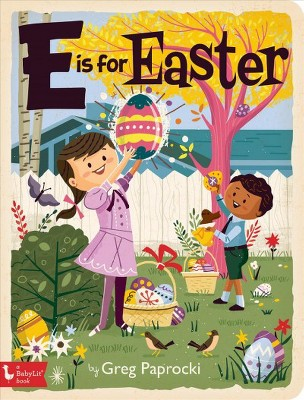 E Is for Easter - (Board Book)