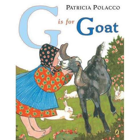 G Is for Goat - by  Patricia Polacco (Paperback) - image 1 of 1