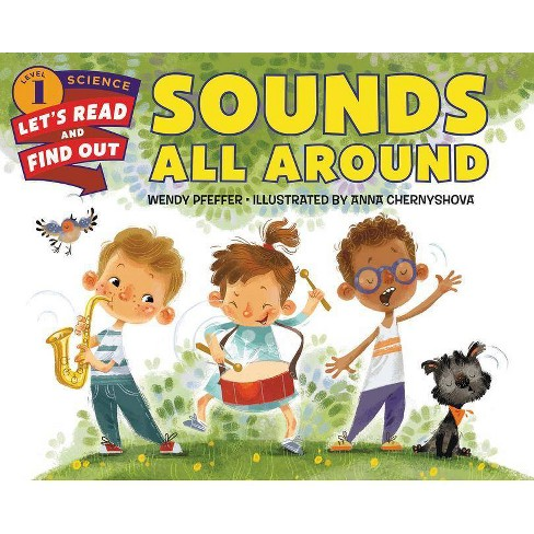 Sounds All Around - (Let's-Read-And-Find-Out Science 1) by  Wendy Pfeffer (Paperback) - image 1 of 1
