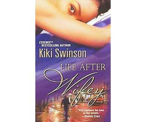 Life After Wifey (Reprint) (Paperback) by Kiki Swinson - image 1 of 1