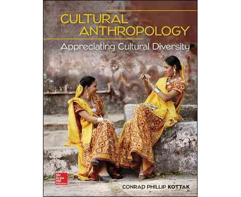 Cultural Anthropology : Appreciating Cultural Diversity (Paperback) (Conrad Phillip Kottak) - image 1 of 1