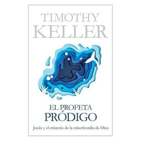 El Profeta Pr�digo - by  Timothy Keller (Paperback) - image 1 of 1