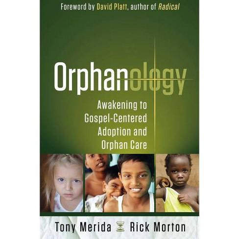 Orphanology - by  Tony Merida & Rick Morton (Paperback) - image 1 of 1