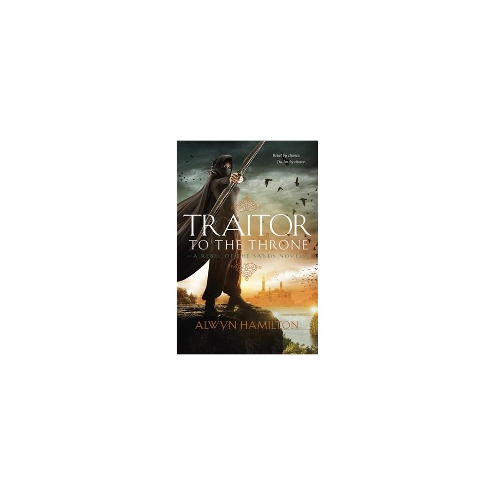 Traitor to the Throne (Hardcover) (Alwyn Hamilton)
