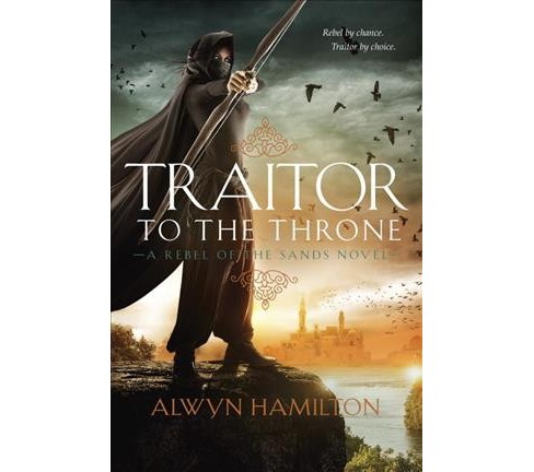 Traitor to the Throne (Hardcover) (Alwyn Hamilton) - image 1 of 1