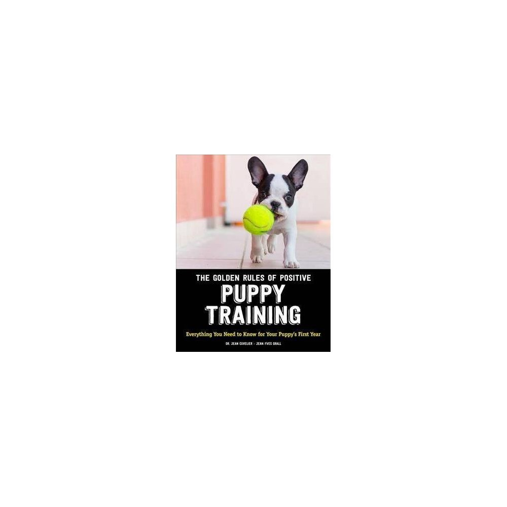 The Golden Rules of Positive Puppy Training - by Jean Cuvelier (Paperback)
