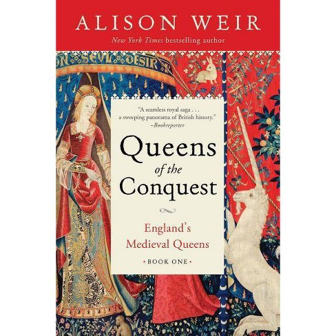 Queens of the Conquest (England's Medieval Queens) by Alison Weir (Paperback)