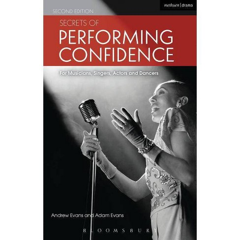 Secrets of Performing Confidence - Second Edition - 2 Edition by  Andrew Evans (Paperback) - image 1 of 1