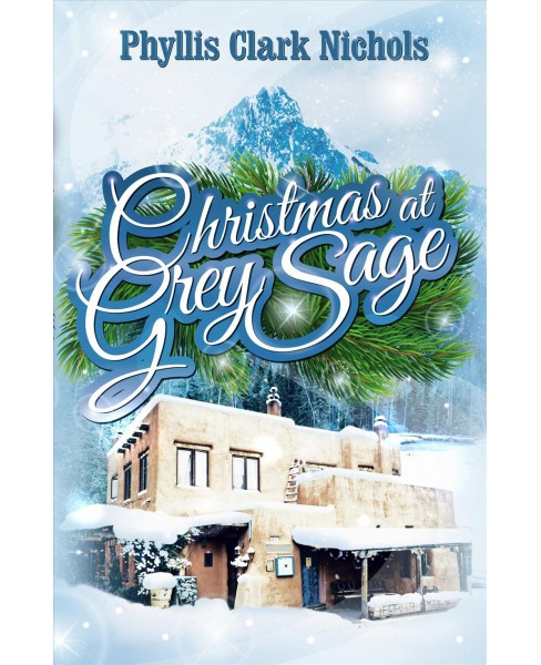 Christmas at Grey Sage (Paperback) (Phyllis Clark Nichols) - image 1 of 1