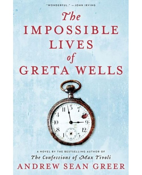 Impossible Lives of Greta Wells (Hardcover) (Andrew Sean Greer) - image 1 of 1